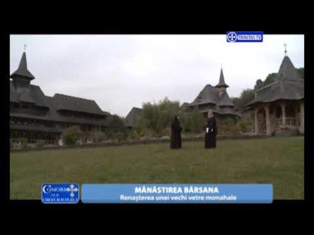 Comori ale Ortodoxiei.Mănăstirea Bârsana. Renașterea unei vechi vetre monahale.
