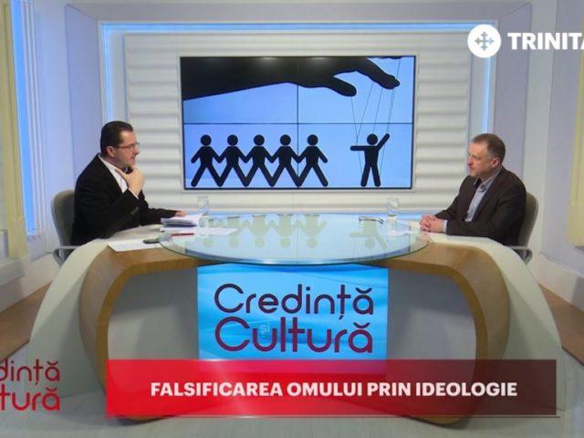 Credință și Cultură. Falsificarea omului prin ideologie