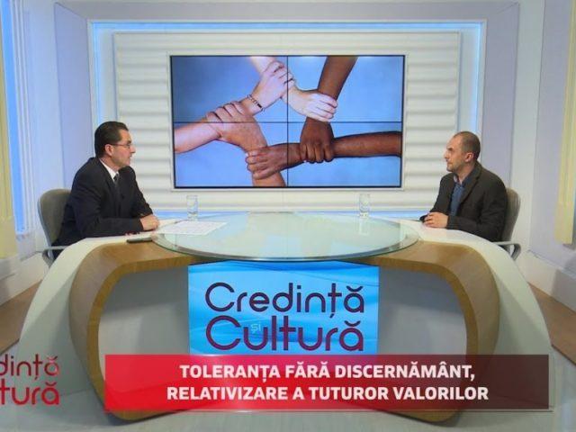 Credință și Cultură. Toleranța fără discernământ, relativizarea tuturor valorilor
