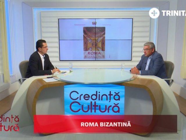 Credință și Cultură. Roma bizantină