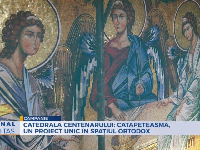 ATEDRALA CENTENARULUI: Catapeteasma, un proiect unic în spațiul ortodox