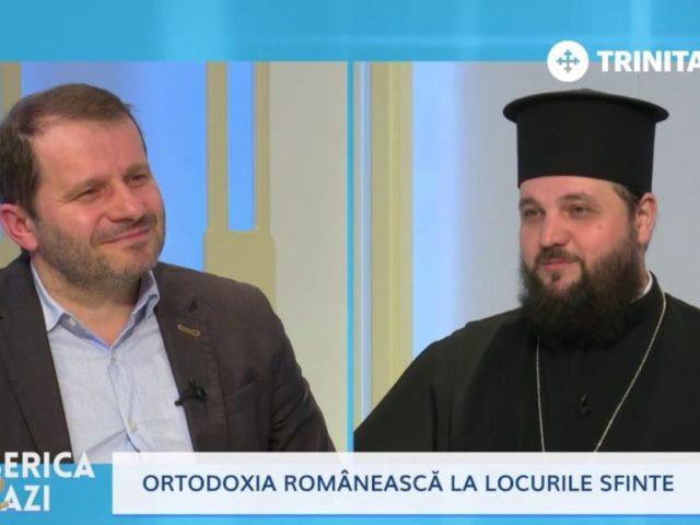 Biserica Azi. Ortodoxia românească la locurile sfinte