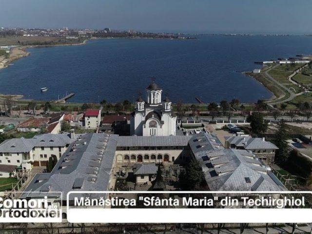 "Comori ale Ortodoxiei. Mănăstirea ""Sfânta Maria"" din Techirghiol"