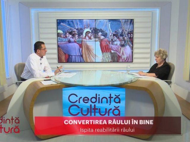 Credință și Cultură. Convertirea răului în bine